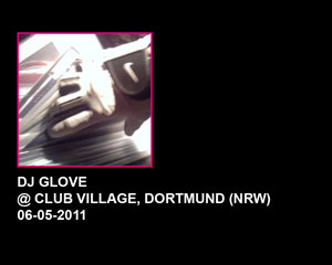 DJ Glove @ Club Village - Dortmund